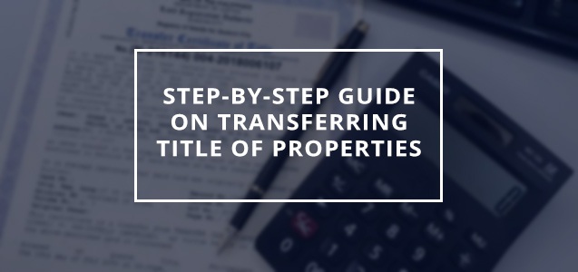 Step-by-Step Guide on Transferring Title of Properties
