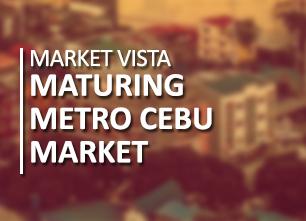 Maturing Metro Cebu Market - Market Vista